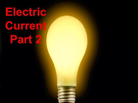 Science 9 : Introduction to Current Electricity