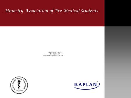 Minority Association of Pre-Medical Students. MAPS, Minority Association of Pre-Medical Students, is an organization designed to help minority pre-medical.