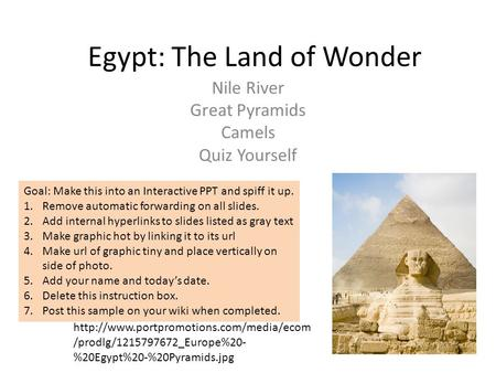 Egypt: The Land of Wonder Nile River Great Pyramids Camels Quiz Yourself  /prodlg/1215797672_Europe%20- %20Egypt%20-%20Pyramids.jpg.