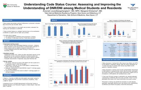 Understanding Code Status Course: Assessing and Improving the Understanding of DNR/DNI among Medical Students and Residents Aroonsiri (June)Sangarlangkarn.