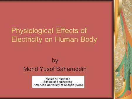 Physiological Effects of Electricity on Human Body by Mohd Yusof Baharuddin.