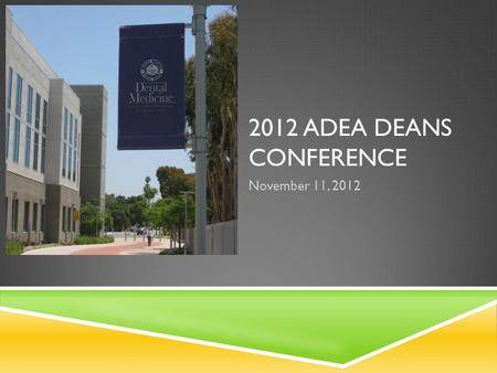 2012 ADEA DEANS CONFERENCE November 11, 2012. TODAY'S TOPICS  The Osteopathic Medicine model  Educational Convergence  Organizational Separation 