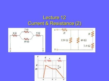 Lecture 12 Current & Resistance (2)