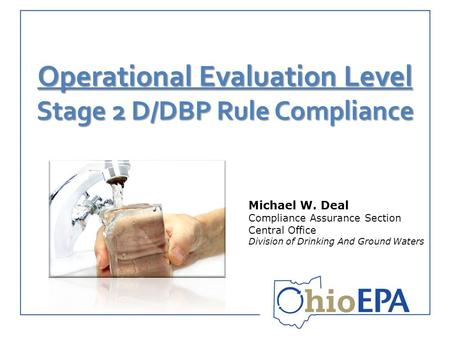 Operational Evaluation Level Stage 2 D/DBP Rule Compliance Michael W. Deal Compliance Assurance Section Central Office Division of Drinking And Ground.