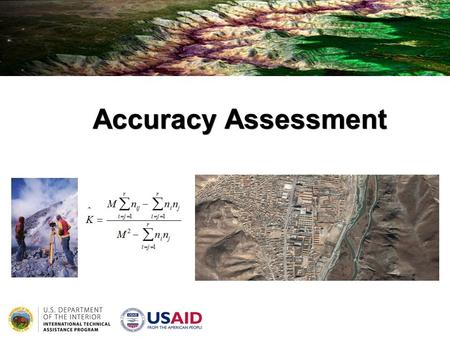 Accuracy Assessment. 2 Because it is not practical to test every pixel in the classification image, a representative sample of reference points in the.