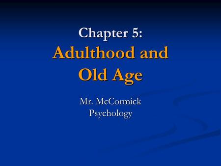 Chapter 5: Adulthood and Old Age