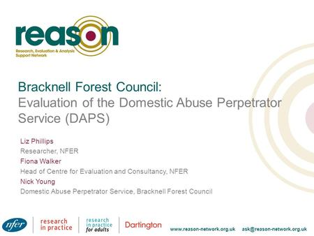 Bracknell Forest Council: Evaluation of the Domestic Abuse Perpetrator Service (DAPS) Liz Phillips.
