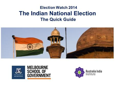 Election Watch 2014 The Indian National Election The Quick Guide.