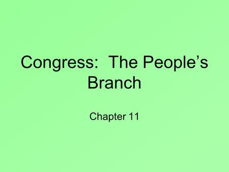Congress: The People's Branch Chapter 11. Your Congressmen: