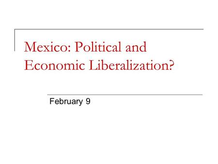 mexicos economy an politics in 19th Throughout 19th-century europe, political and economic forces helped to dramatically alter the european continent in a manner that forever changed the countries and people that inhabited them.