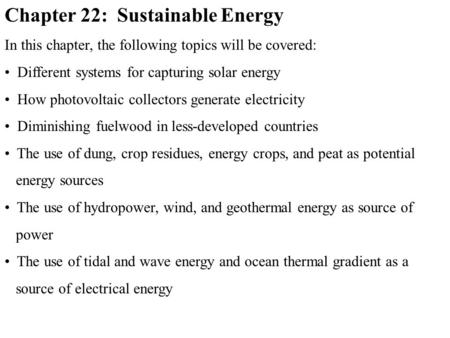 Chapter 22: Sustainable Energy In this chapter, the following topics will be covered: Different systems for capturing solar energy How photovoltaic collectors.