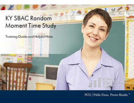 KY SBAC Random Moment Time Study Training Guide and Helpful Hints.