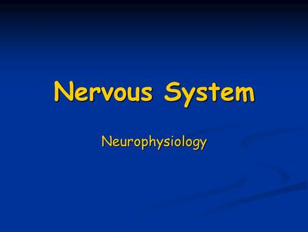 Nervous System Neurophysiology.