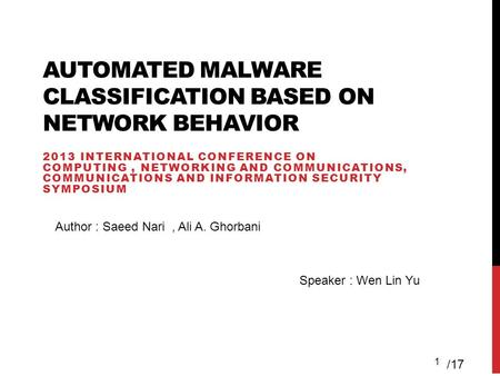 AUTOMATED MALWARE CLASSIFICATION BASED ON NETWORK BEHAVIOR 2013 INTERNATIONAL CONFERENCE ON COMPUTING, NETWORKING AND COMMUNICATIONS, COMMUNICATIONS AND.