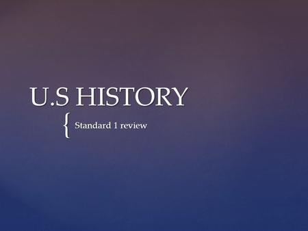 { U.S HISTORY Standard 1 review. Virginia South Carolina Pennsylvania New York Massachusetts Rhode Island Standard 1.1.