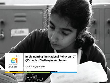 Implementing the National Policy on : Challenges and Issues Sridhar Rajagopalan.