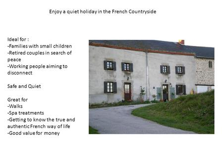 Enjoy a quiet holiday in the French Countryside Ideal for : -Families with small children -Retired couples in search of peace -Working people aiming to.