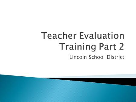 Lincoln School District. Agenda  Overview of packets Observations Other Types of Evidence Mid-Year Conferences Closing and Next Steps.