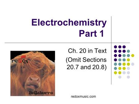 Electrochemistry Part 1 Ch. 20 in Text (Omit Sections 20.7 and 20.8) redoxmusic.com.