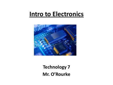 Intro to Electronics Technology 7 Mr. O'Rourke. How it Works: Electricity is a flow of sub-atomic (very, very small) particles, called electrons. Electrons.