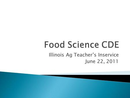 Illinois Ag Teacher's Inservice June 22, 2011.  Individual Activities – (400 Points/Individual) 1.Objective Test – (100 Points) 2.Food Safety & Evaluation.
