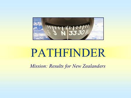 PATHFINDER Mission: Results for New Zealanders. Agenda for WG4 1.Introduction (Chair) - includes short website update (Greg) 2.WG / WS Process (Chair)