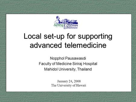 Local set-up for supporting advanced telemedicine