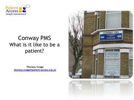 Conway PMS What is it like to be a patient? Thoreya Swage