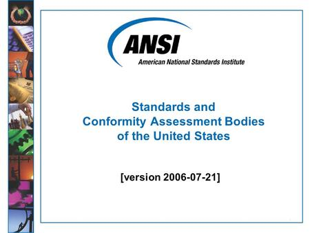 1 [version 2006-07-21] Standards and Conformity Assessment Bodies of the United States.