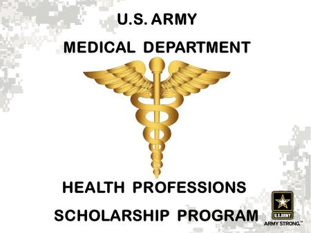 U.S. ARMY MEDICAL DEPARTMENT HEALTH PROFESSIONS SCHOLARSHIP PROGRAM.