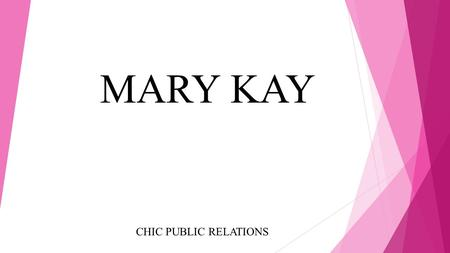 MARY KAY CHIC PUBLIC RELATIONS.