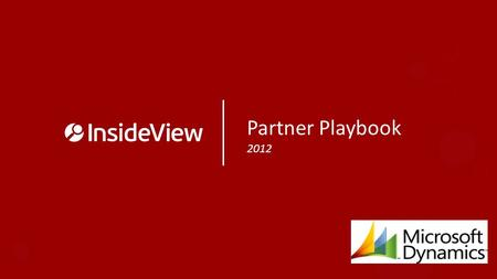 Partner Playbook 2012. Partner Playbook Contents Customer Presentation – An Introduction Playbook Details – Contact Us/About InsideView – Success Stories.