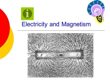 Electricity and Magnetism What is Electricity? A form of energy caused by moving electrons. Electricity TedEd.