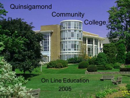 Quinsigamond Community College On Line Education 2005.