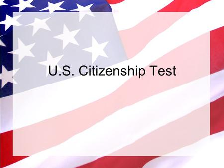U.S. Citizenship Test.