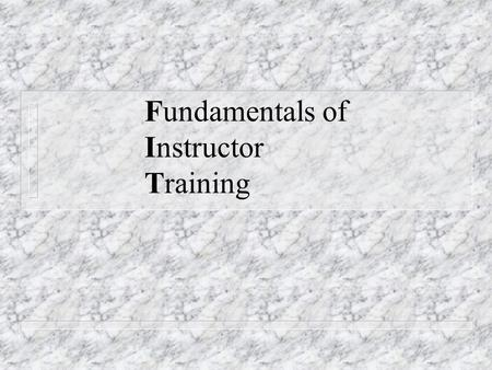 Fundamentals of Instructor Training. Course Purpose n Introduce you to the history, structure and activities of the American Red Cross n Prepare you to.