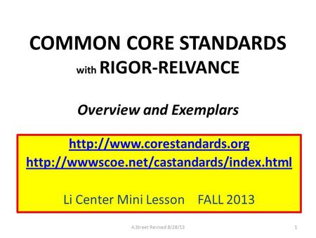 COMMON CORE STANDARDS with RIGOR-RELVANCE Overview and Exemplars   Li Center Mini.