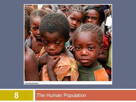 The Human Population 8. © 2012 John Wiley & Sons, Inc. All rights reserved. Overview of Chapter 8  The Science of Demography  Demographics of Countries.