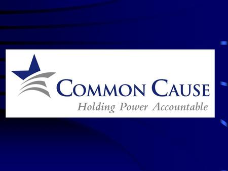 Facts on Common Cause Based in Washington D.C. founded in 1970. National membership of more than 300,000. One of the largest voluntary membership organizations.