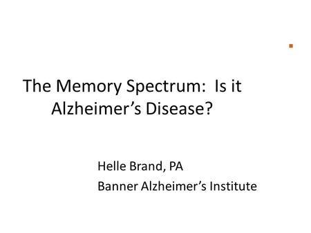 The Memory Spectrum: Is it Alzheimer's Disease?