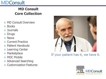 MD Consult Core Collection MD Consult Overview Books Journals Drugs News Current Practice Patient Handouts Learning Center Marketplace MDC Mobile Advanced.