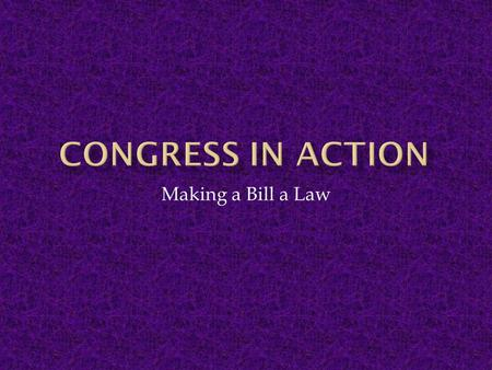 Making a Bill a Law.  Elected by members of the majority party  Next in line of succession  Most important legislative position.