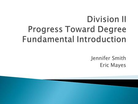 Jennifer Smith Eric Mayes.  Session outcomes.  Learning objectives.  Case studies.