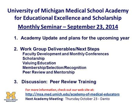 University of Michigan Medical School Academy for Educational Excellence and Scholarship Monthly Seminar – September 23, 2014 1.Academy Update and plans.