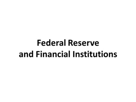 Federal Reserve and Financial Institutions