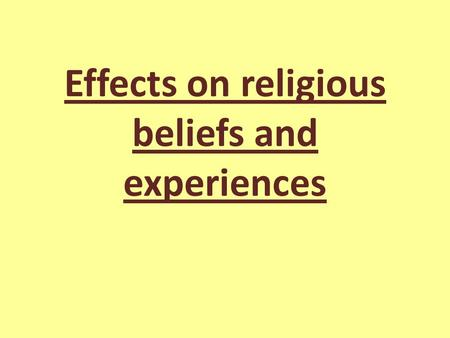 Effects on religious beliefs and experiences. How much can a persons background have an influence on their belief?