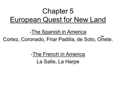 Chapter 5 European Quest for New Land