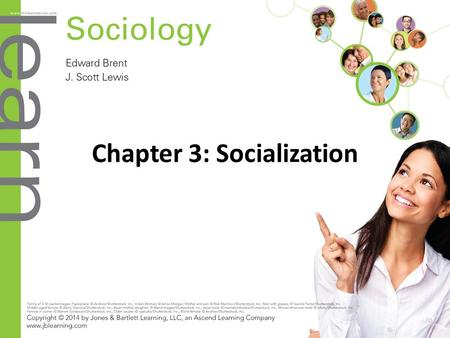 Chapter 3: Socialization. Objectives 3.1 Socialization through Societal Experience – Discuss how societal experience impacts an individual's socialization.