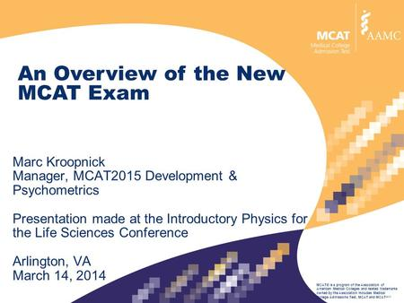 MCAT® is a program of the Association of American Medical Colleges and related trademarks owned by the Association includes Medical College Admissions.