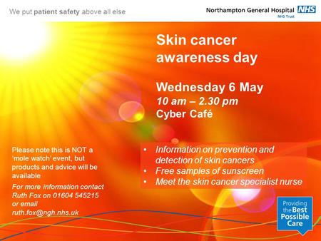 Please note this is NOT a 'mole watch' event, but products and advice will be available For more information contact Ruth Fox on 01604 545215 or email.